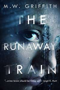 Free Kindle Edition - The Runaway Train by M.W. Griffith @ Amazon