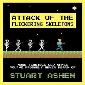 Attack of the Flickering Skeletons by Stuart Ashen £6.49 @ Waterstones (Free C&C)