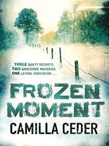 Frozen Moment Camilla Ceder Psychological Crime novel would appeal to Fans of Wallander & Stieg Larson 99p Amazon/kindle