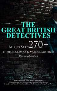 THE GREAT BRITISH DETECTIVES - Boxed Set: 270+ Thriller Classics & Murder Mysteries (Illustrated Edition): The Cases of Sherlock Holmes, Father Brown, ... Max Carrados, Hamilton Cleek and more Kindle Edition  - Free Download @ Amazon