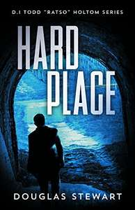 "Free Kindle Edition - Hard Place (Det.Insp. Todd ""Ratso"" Holtom Series Book 1) by Douglas Stewart @ Amazon"