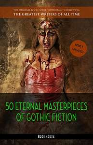 50 Eternal Masterpieces of Gothic Fiction: Dracula, Frankenstein, The Call of Cthulhu, The Cask of Amontillado, Dr. Jekyll and Mr. Hyde, The Picture Of Dorian Gray... Kindle Edition  - Free Download @ Amazon