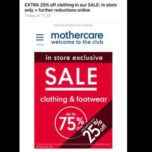 75% off clothing & footwear sale with a further 25% off marked price in store only @ mothercare