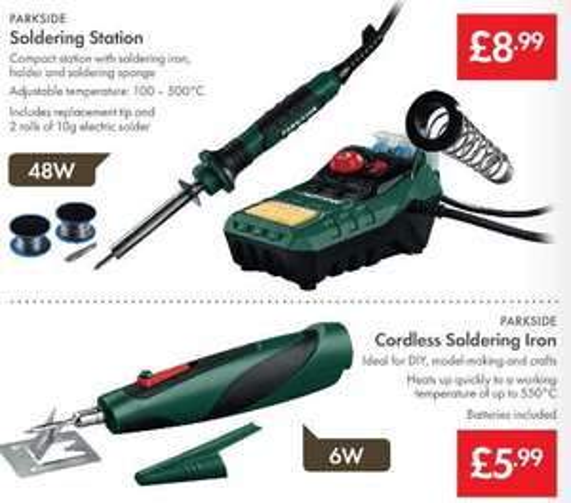 Soldering Station 48W £8.99 - Cordless Soldering Iron 6W £6.99 - LIDL (Parkside)