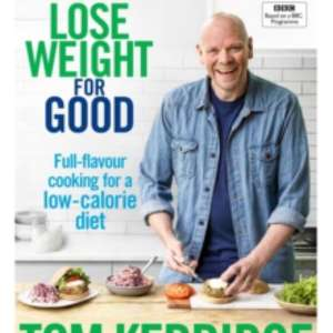 Lose Weight for Good by Tom Kerridge £6.99 at Amazon
