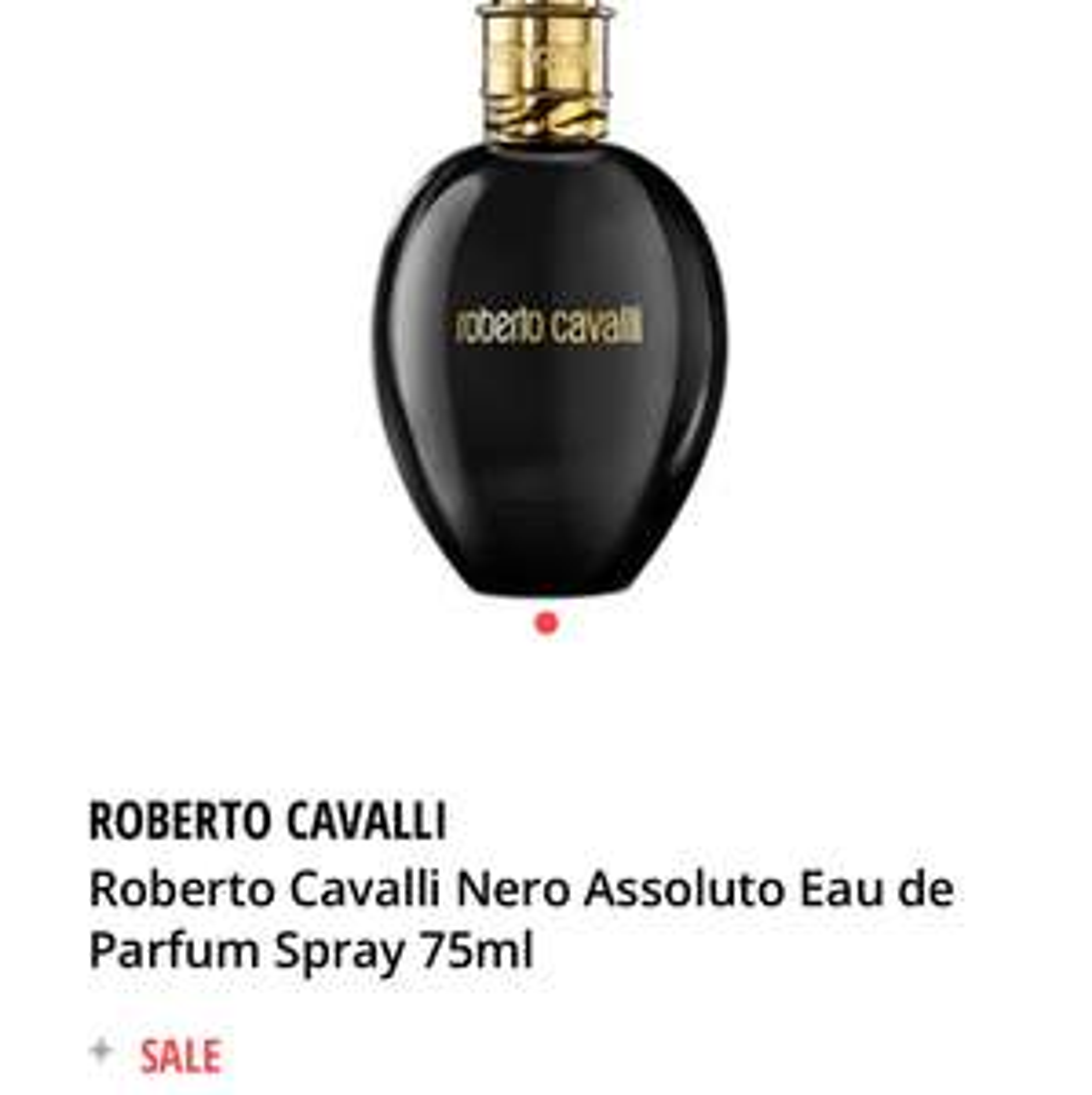 ROBERTO CAVALLI : Roberto Cavalli Nero Assoluto Eau de Parfum Spray 75ml £22.95 @ Fragrance Direct.