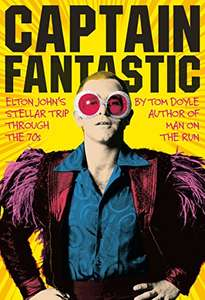 Captain Fantastic: Elton John's Stellar Trip Through the '70s Hardcover book (£4 Amazon Prime / £6.99 non Prime)