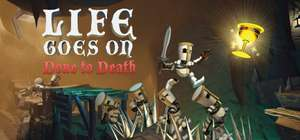Life Goes On: Done to Death £1.74 on Steam (75% off)