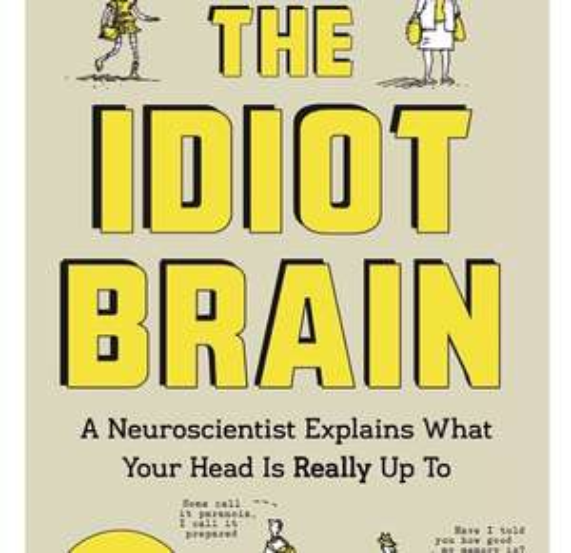 The Idiot Brain - Dean Burnett. Kindle Ed. Now 99p.