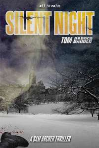 Excellent Winter Crime Thriller -  Silent Night (Sam Archer Book 4) Kindle Edition - Free Download @ Amazon