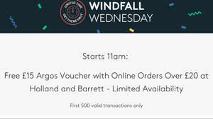 windfall Wednesday vouchercodes - Free £15 Argos Voucher with Online Orders Over £20 at Holland and Barrett - from 11am