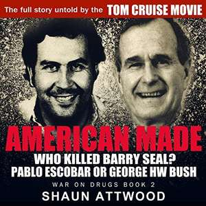 American Made: Who Killed Barry Seal? Pablo Escobar or George HW Bush (War On Drugs Book 2) by Shaun attwood. Free on Kindle