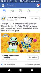 Squirtle and Meowth £12 @ Build a Bear from the 18th Jan (If you purchase ANY furry friend)