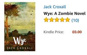 Free Kindle Book at Amazon - Wye: A Zombie Novel by Jack Croxall