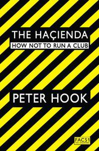 The Haçienda: How not to run a club- Peter Hook – £3 instore & online @ The Works discount offer