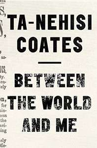 [Paperback] Between The World and Me - Ta-Nehisi Coates £2.18 (Prime) / £5.17 (non Prime) at Amazon
