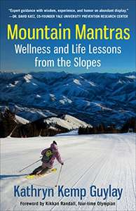 Superior Self-Help & Counselling Book  -  Mountain Mantras: Wellness and Life Lessons from the Slopes Kindle Edition  - Free Download @ Amazon