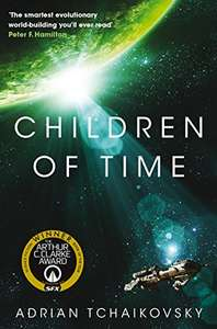 Children of Time: Winner of the 2016 Arthur C. Clarke Award kindle edition 99p @ Amazon