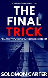 Solomon Carter  -  The Final Trick: Final Trick Private Investigator Crime Thriller Series Book 1 Kindle Edition - Free Download @ Amazon