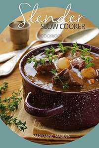 Slender Slow Cooker Cookbook: Low Calorie Recipes for Slow Cooking under 200, 300 and 400 calories (Slender Cookbook Book 1) Kindle Edition