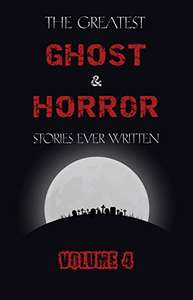 free kindle book - The Greatest Ghost and Horror Stories Ever Written: volume 4 @ amazon