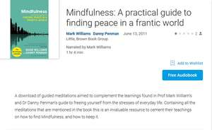 Free Audiobook from google - Mindfulness: A practical guide to finding peace in a  frantic world by Mark Williams & Danny Penman