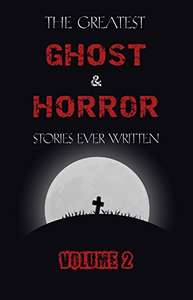 free kindle books - The Greatest Ghost and Horror Stories Ever Written: volumes 2 & 3 @ Amazon (Various Authors)