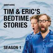 iTunes Tim & Eric's Bedtime Stories Season 1 - £4.99 @ iTunes