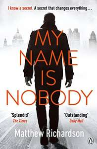 My Name Is Nobody by Matthew Richardson - Kindle Edition 99p  today only Amazon