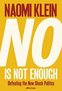 No Is Not Enough by Naomi Klein - kindle and iBooks @ 99p - Amazon