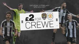 Notts County vs Crewe - £2 this weekend 03/02/18