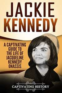 Interesting Book -  Jackie Kennedy: A Captivating Guide to the Life of Jacqueline Kennedy Onassis Kindle Edition  -   Free Download @ Amazon