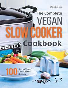 The Complete Vegan Slow Cooker Cookbook: 100 Secret Vegan Slow Cooker Recipes Kindle Edition   - Free Download @ Amazon