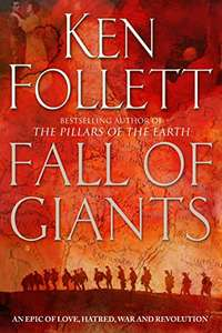 Ken Follett - Fall of Giants (The Century Trilogy book 1) Kindle download 99p @ Amazon