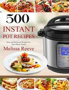 500 Instant Pot Recipes: Easy and Delicious Recipes For Your Whole Family (Electric Pressure Cooker Cookbook) Kindle Edition  - Free Download @ Amazon