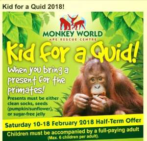 Monkey World 'kid for a quid' with one full paying adult ticket (£12) and up to 6 children for £1 each