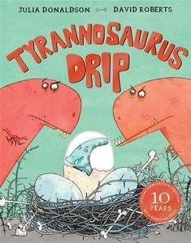 Tyranosaurus Drip by Julia Donalson £2.79 (Prime) £5.78 (Non Prime) at Amazon