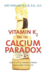 Vitamin K2 And The Calcium Paradox: How a Little-Known Vitamin Could Save Your Life  Kindle ebook £1.24