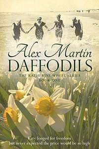 Excellent  World War 1 Period Drama - Alex Martin - Daffodils (The Katherine Wheel Book 1) Kindle Edition - Currently Free Download @ Amazon