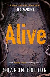For fans of Val McDermid, Elly Griffiths and Peter May - Sharon Bolton (Sunday Times bestseller ) -  Alive Kindle Edition - Preorder Free @ Amazon