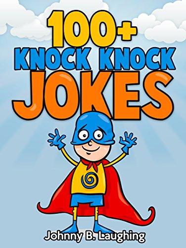 Johnny B. Laughing. 100+ Knock Knock Jokes. FREE. Kindle edition. Save £4.50 on print list price.