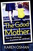 Karen Osman. The Good Mother. FREE. Kindle edition. Save £9.99 on print list price.