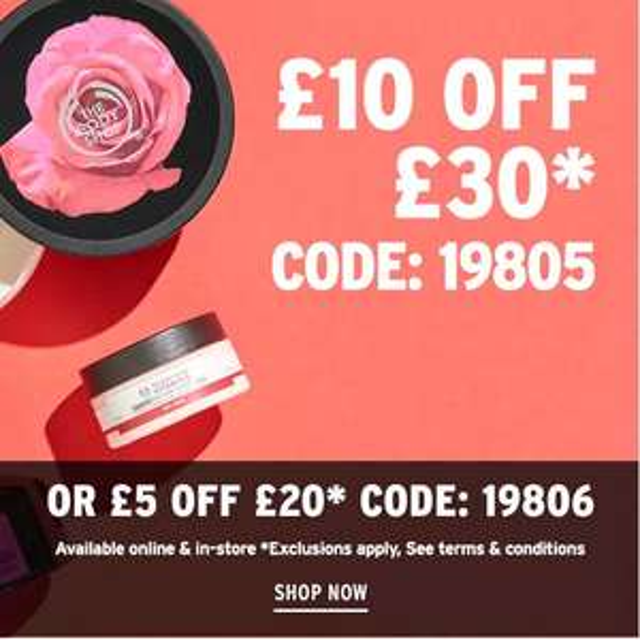 £10 off £30  Use Code - 19805, £5 off £20  Code - 19806@ TheBodyShop