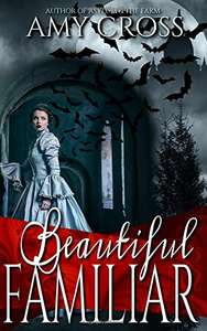 Beautiful Familiar by Amy Cross FREE on Kindle @ Amazon