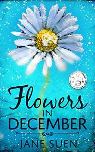 Jane Suen. Flowers in December.FREE. Kindle edition. Save £8.02 on print list price.