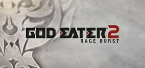 God Eater 2 Rage Burst £9.99 @ Steam