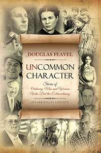 Uncommon Character: Stories of Ordinary Men and Women Who Have Done the Extraordinary Kindle Edition  - Free Download @ Amazon