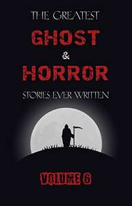 free kindle books: The Greatest Ghost and Horror Stories Ever Written volume 6, Complete Aristotle, Complete Edith Wharton, Christmas Books @ Amazon