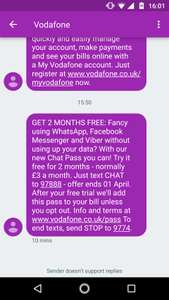 Free Vodafone passes for 2 months e.g chat -  text CHAT to 97888