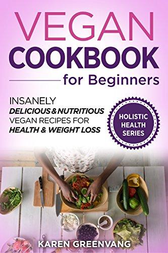 Karen Greenvang. Vegan Cookbook for Beginners. FREE. Kindle edition. Save £14.99 on print list price.